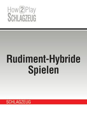 Rudiment-Hybride Spielen