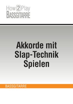 Akkorde mit Slap-Technik Spielen