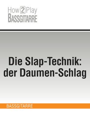 Die Slap-Technik: der Daumen-Schlag