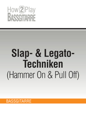 Slap- & Legato-Techniken (Hammer On & Pull Off)