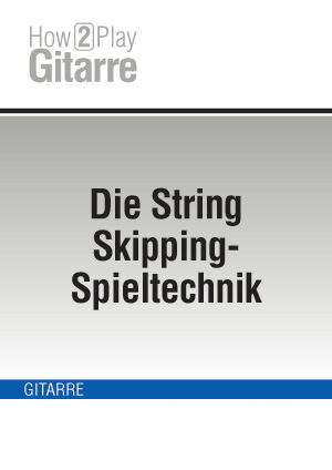 Die String Skipping-Spieltechnik