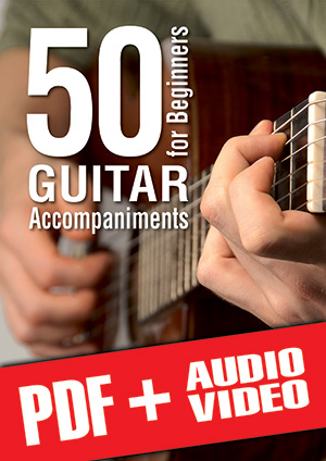 50 Guitar Accompaniments for Beginners (pdf + mp3 + videos)