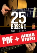 25 Bossa Nova for Guitar (pdf + mp3 + videos)