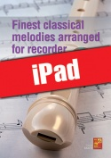 Finest classical melodies arranged for recorder (iPad)