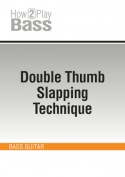 Double Thumb Slapping Technique