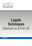 Legato Techniques (Hammer-on & Pull-off)