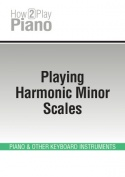 Playing Harmonic Minor Scales