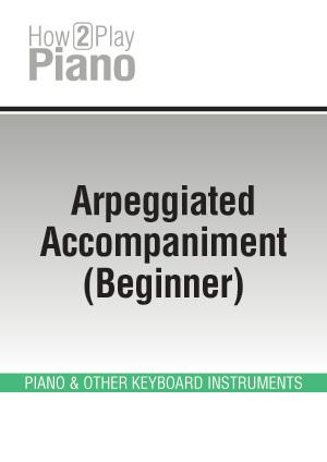 Arpeggiated Accompaniment (Beginner)