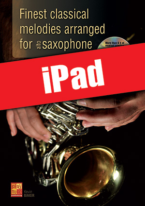 Finest classical melodies arranged for saxophone (iPad)