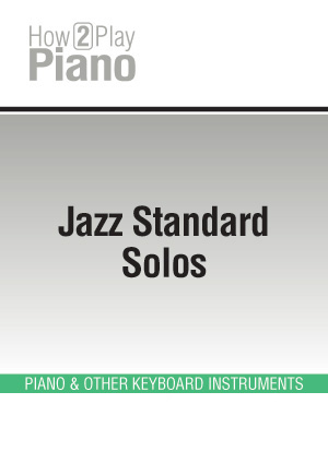 Jazz Standard Solos Piano Multimedia Tutorials Solos How 2 Play