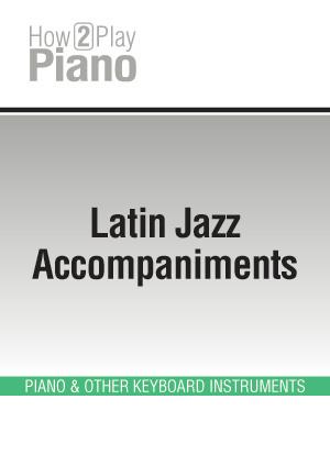 Latin Jazz Accompaniments (PIANO, Multimedia tutorials