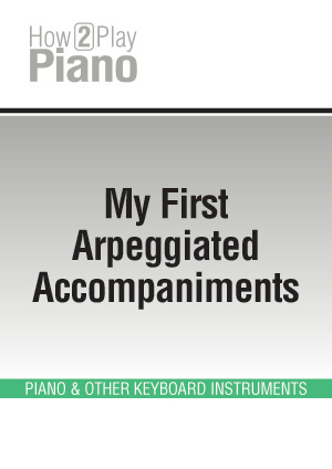 My First Arpeggiated Accompaniments