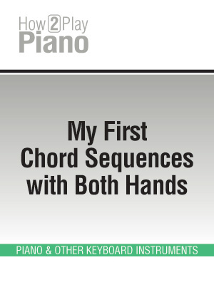 My First Chord Sequences with Both Hands