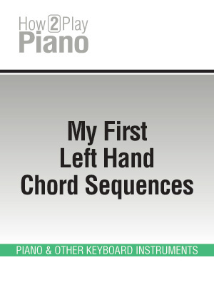 My First Left Hand Chord Sequences Piano Multimedia Tutorials