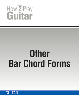 Other Bar Chord Forms