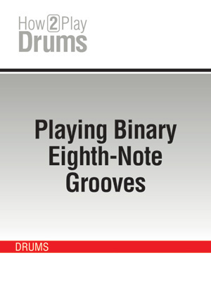 Playing Binary Eighth-Note Grooves