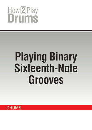 Playing Binary Sixteenth-Note Grooves