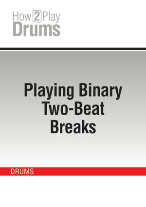 Playing Binary Two-Beat Breaks