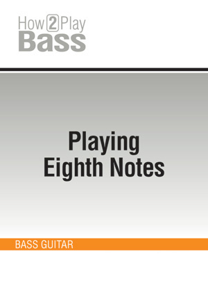 Playing Eighth Notes