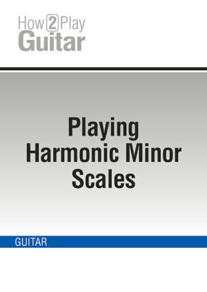 Playing Harmonic Minor Scales