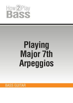 Playing Major 7th Arpeggios