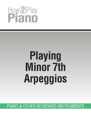 Playing Minor 7th Arpeggios