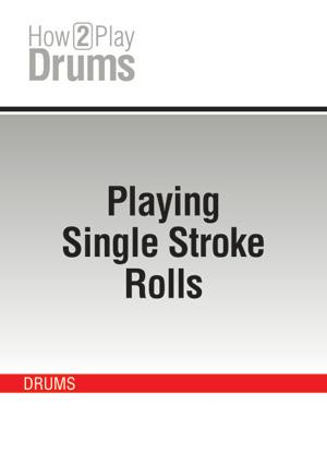 Playing Single Stroke Rolls
