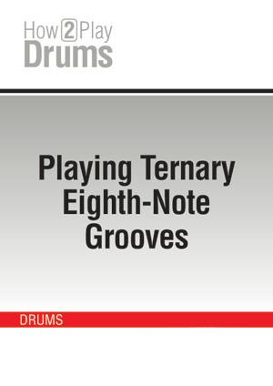 Playing Ternary Eighth-Note Grooves