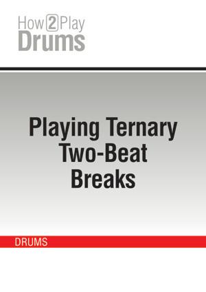 Playing Ternary Two-Beat Breaks