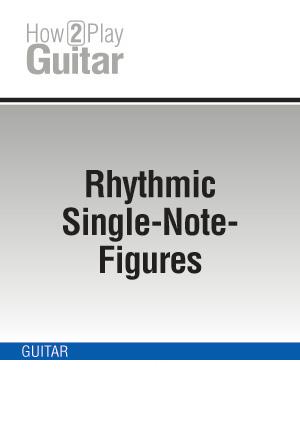 Rhythmic Single-Note-Figures