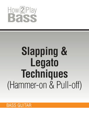 Slapping & Legato Techniques (Hammer-on & Pull-off)