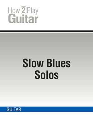 Slow Blues Solos