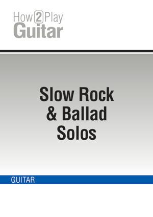 Slow Rock & Ballad Solos