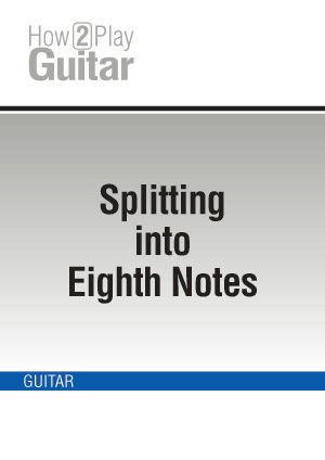 Splitting into Eighth Notes