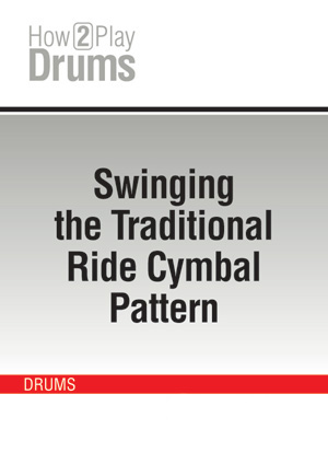 Swinging the Traditional Ride Cymbal Pattern
